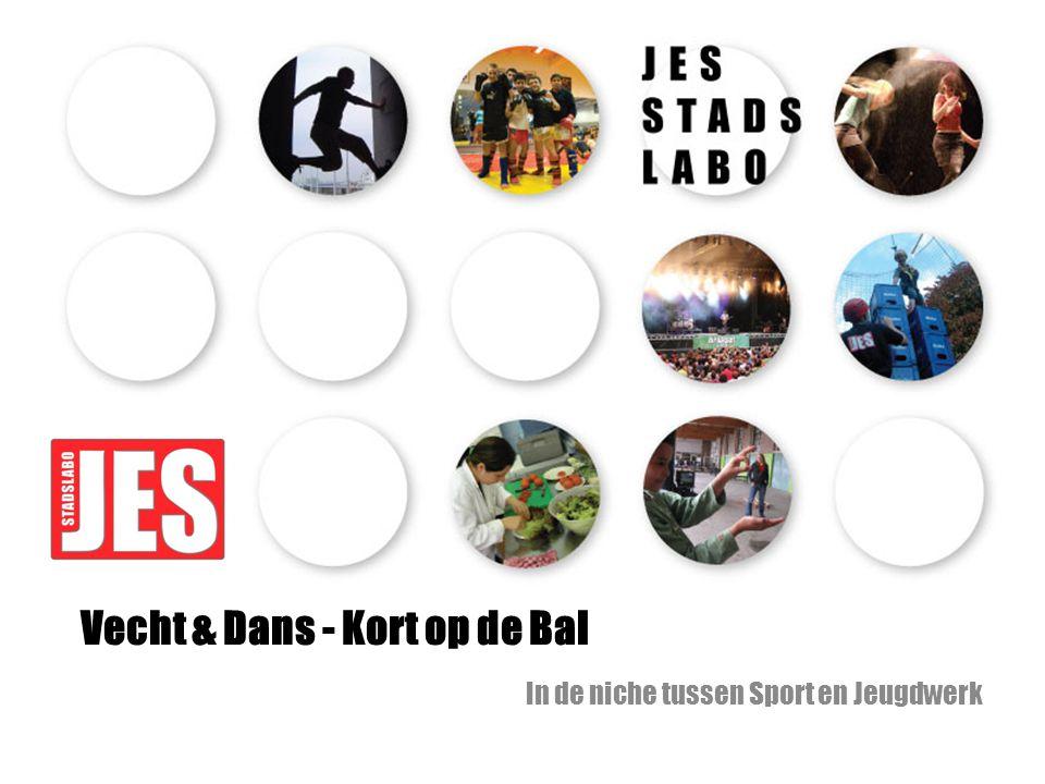 Vecht & Dans - Kort op de Bal In de niche tussen Sport en Jeugdwerk