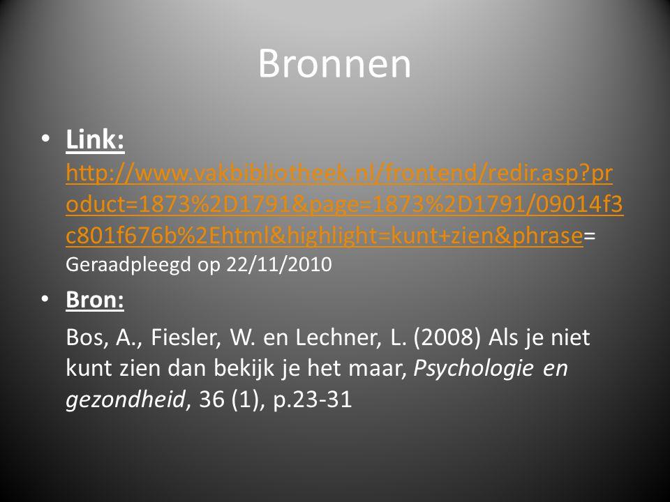 Bronnen • Link: http://www.vakbibliotheek.nl/frontend/redir.asp?pr oduct=1873%2D1791&page=1873%2D1791/09014f3 c801f676b%2Ehtml&highlight=kunt+zien&phr