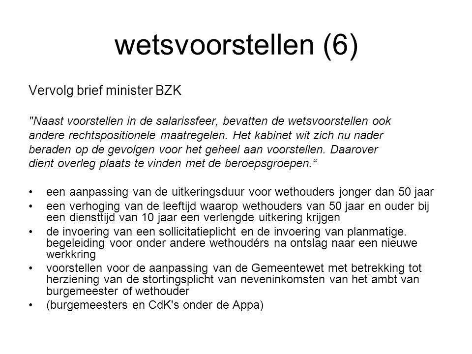 wetsvoorstellen (6) Vervolg brief minister BZK Naast voorstellen in de salarissfeer, bevatten de wetsvoorstellen ook andere rechtspositionele maatregelen.