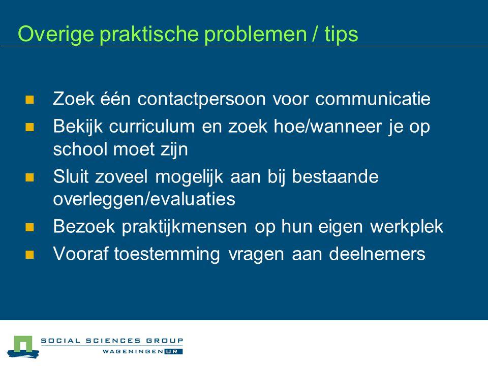 Overige praktische problemen / tips  Zoek één contactpersoon voor communicatie  Bekijk curriculum en zoek hoe/wanneer je op school moet zijn  Sluit