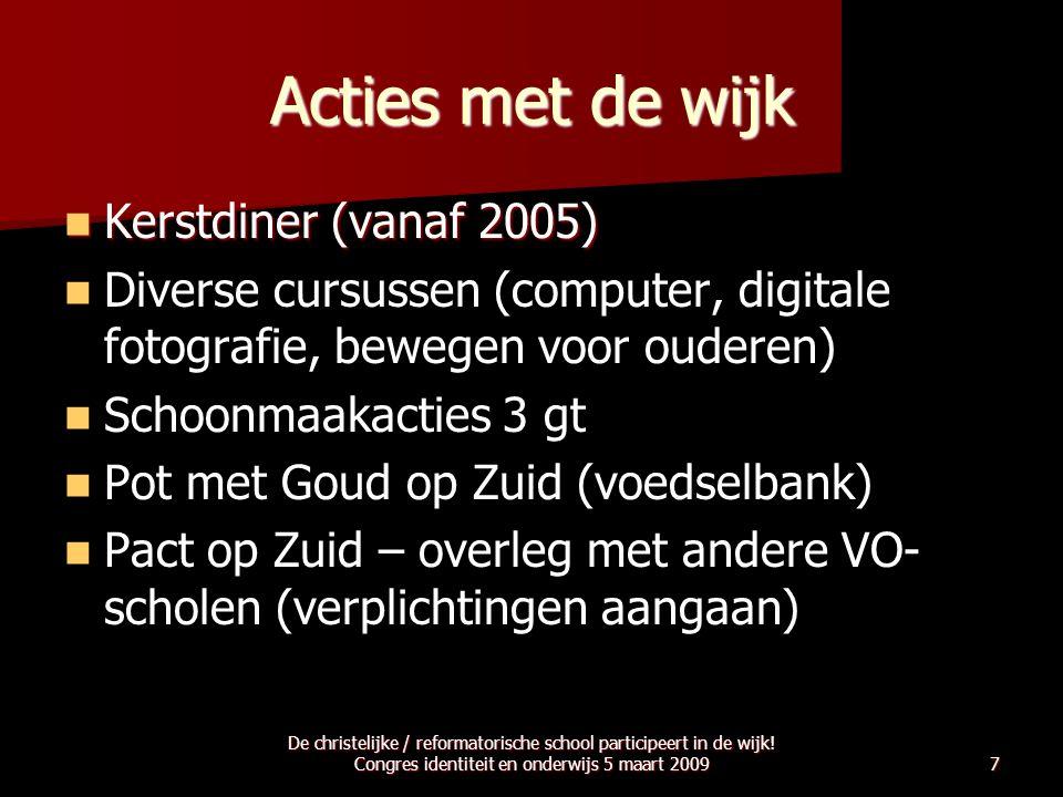 Acties met de wijk  Kerstdiner (vanaf 2005)   Diverse cursussen (computer, digitale fotografie, bewegen voor ouderen)   Schoonmaakacties 3 gt  