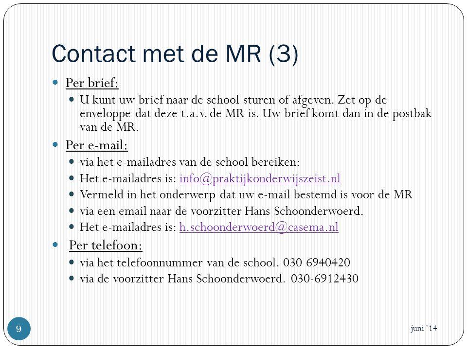 Contact met de MR (3)  Per brief:  U kunt uw brief naar de school sturen of afgeven.