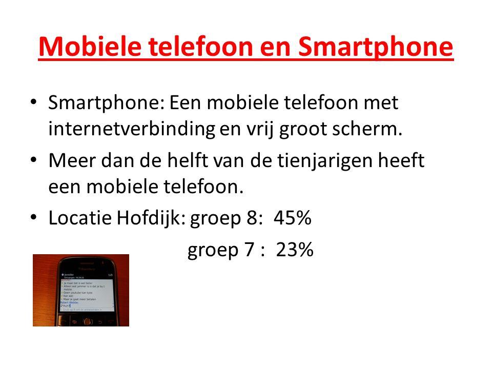 Mobiele telefoon en Smartphone • Smartphone: Een mobiele telefoon met internetverbinding en vrij groot scherm.
