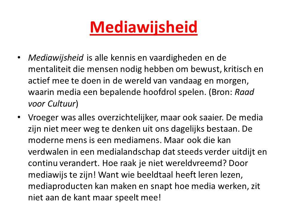 Mediawijsheid • Mediawijsheid is alle kennis en vaardigheden en de mentaliteit die mensen nodig hebben om bewust, kritisch en actief mee te doen in de wereld van vandaag en morgen, waarin media een bepalende hoofdrol spelen.
