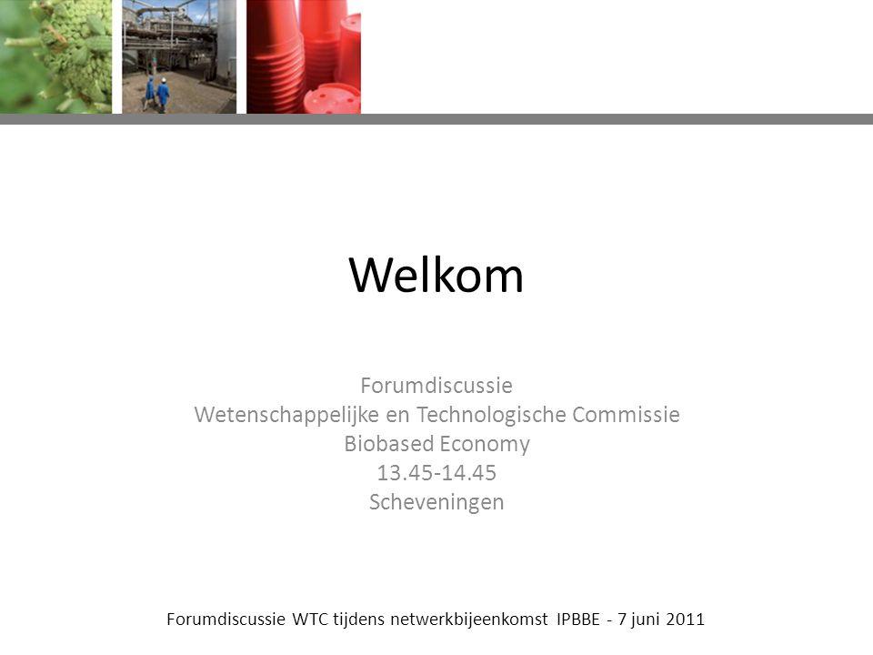 Forumdiscussie WTC tijdens netwerkbijeenkomst IPBBE - 7 juni 2011 Herman van Wechem Alle Bruggink Discussieleiders
