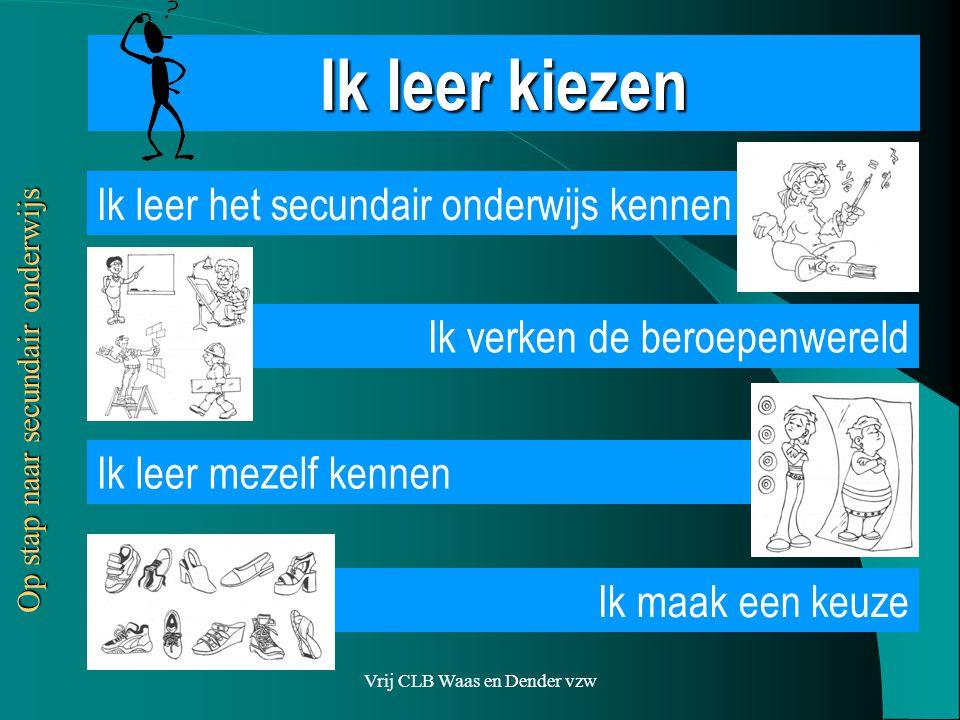 Vrij CLB Waas en Dender vzw Tewerkstelling Op stap naar secundair onderwijs
