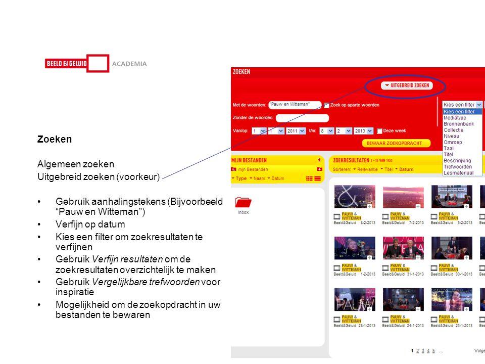 Zoeken Algemeen zoeken Uitgebreid zoeken (voorkeur) •Gebruik aanhalingstekens (Bijvoorbeeld Pauw en Witteman ) •Verfijn op datum •Kies een filter om zoekresultaten te verfijnen •Gebruik Verfijn resultaten om de zoekresultaten overzichtelijk te maken •Gebruik Vergelijkbare trefwoorden voor inspiratie •Mogelijkheid om de zoekopdracht in uw bestanden te bewaren