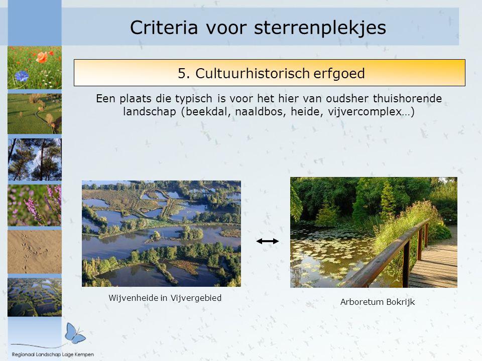 4. Bijzonderheid Een uniek landschap in Vlaanderen.