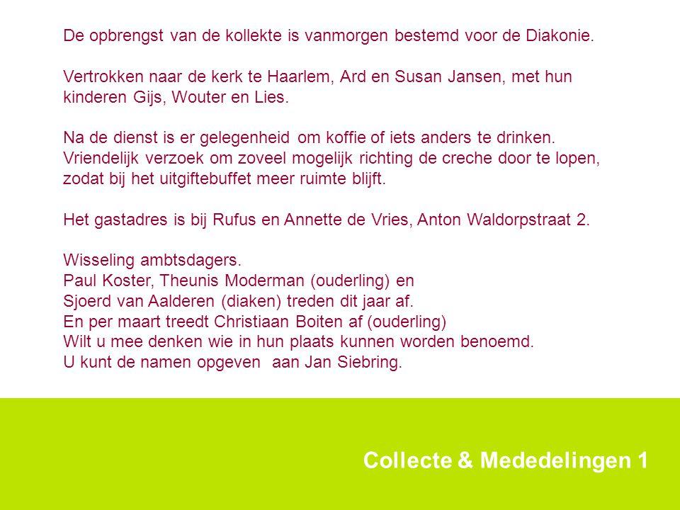 De opbrengst van de kollekte is vanmorgen bestemd voor de Diakonie. Vertrokken naar de kerk te Haarlem, Ard en Susan Jansen, met hun kinderen Gijs, Wo