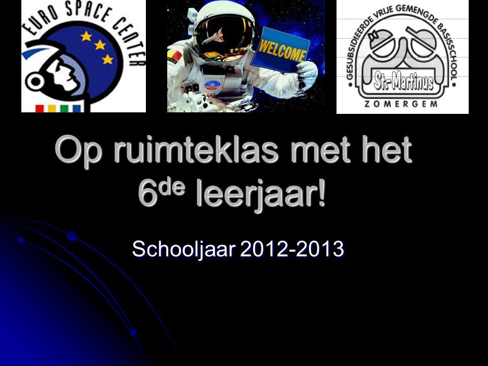 Op ruimteklas met het 6 de leerjaar! Schooljaar 2012-2013