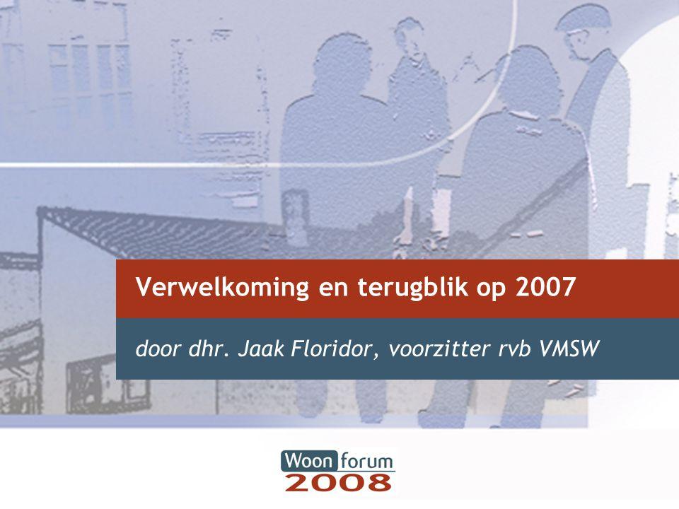 Verwelkoming en terugblik op 2007 door dhr. Jaak Floridor, voorzitter rvb VMSW