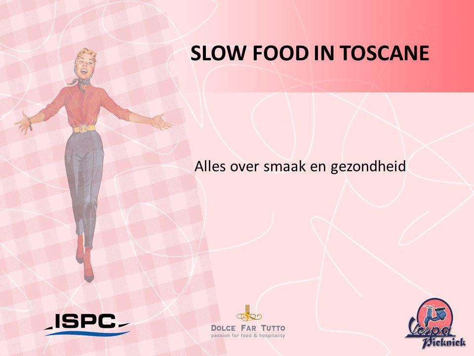 SLOW FOOD IN TOSCANE Alles over smaak en gezondheid