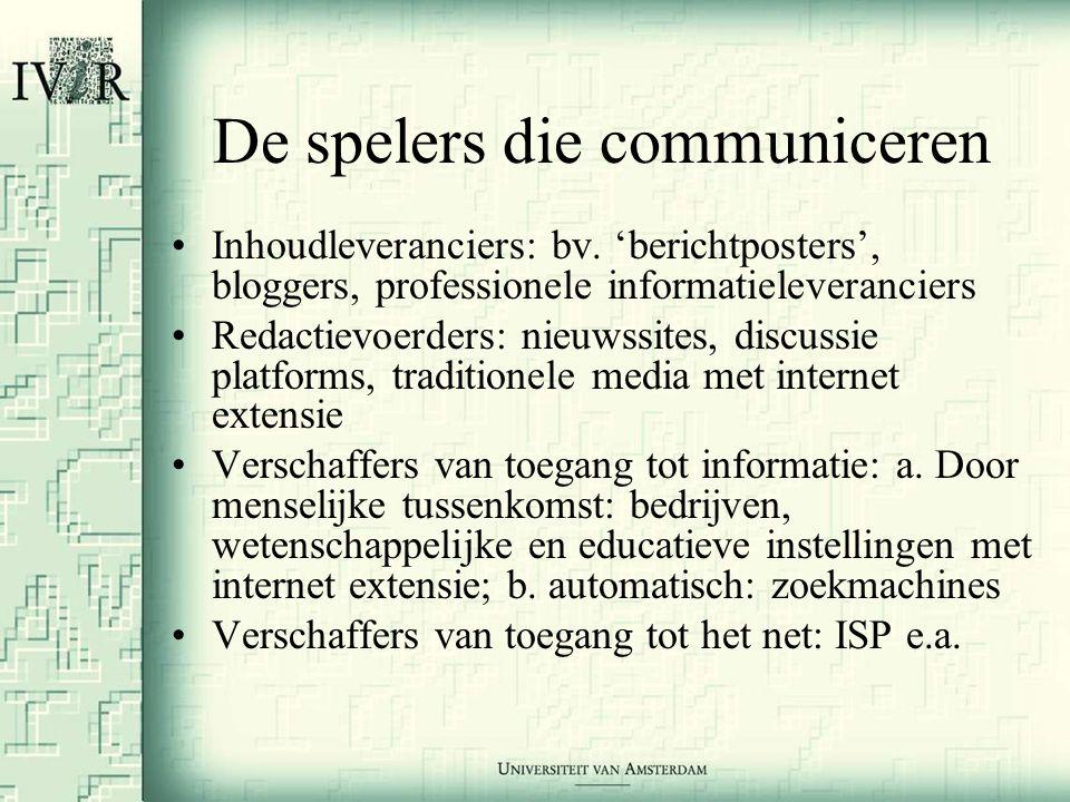 De spelers die communiceren •Inhoudleveranciers: bv.