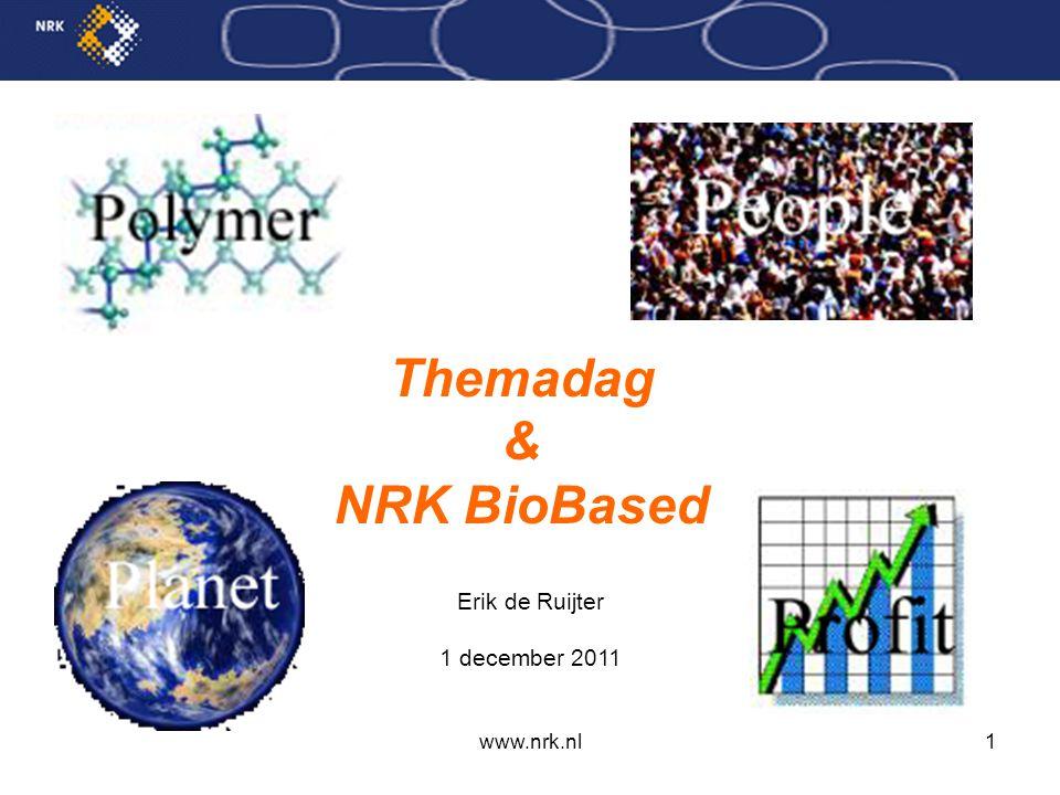 www.nrk.nl1 Themadag & NRK BioBased Erik de Ruijter 1 december 2011