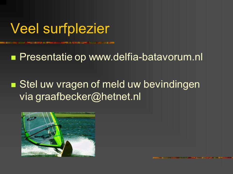 Veel surfplezier  Presentatie op www.delfia-batavorum.nl  Stel uw vragen of meld uw bevindingen via graafbecker@hetnet.nl