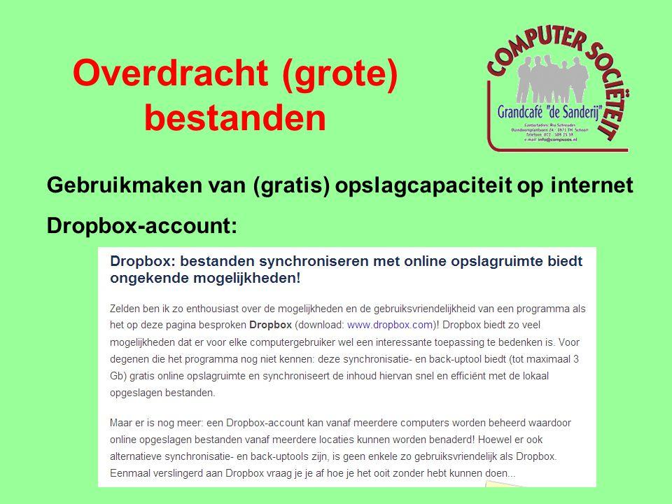 Overdracht (grote) bestanden Gebruikmaken van (gratis) opslagcapaciteit op internet Dropbox-account: