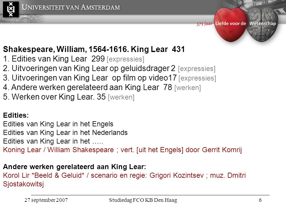 27 september 2007Studiedag FCO KB Den Haag6 Shakespeare, William, 1564-1616.