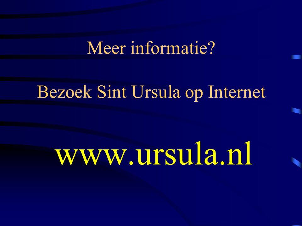Meer informatie Bezoek Sint Ursula op Internet www.ursula.nl