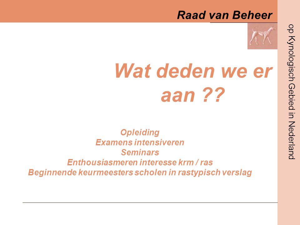 Raad van Beheer op Kynologisch Gebied in Nederland 21-01-2006Infodag RVDia nummer 16 Combinatie van….