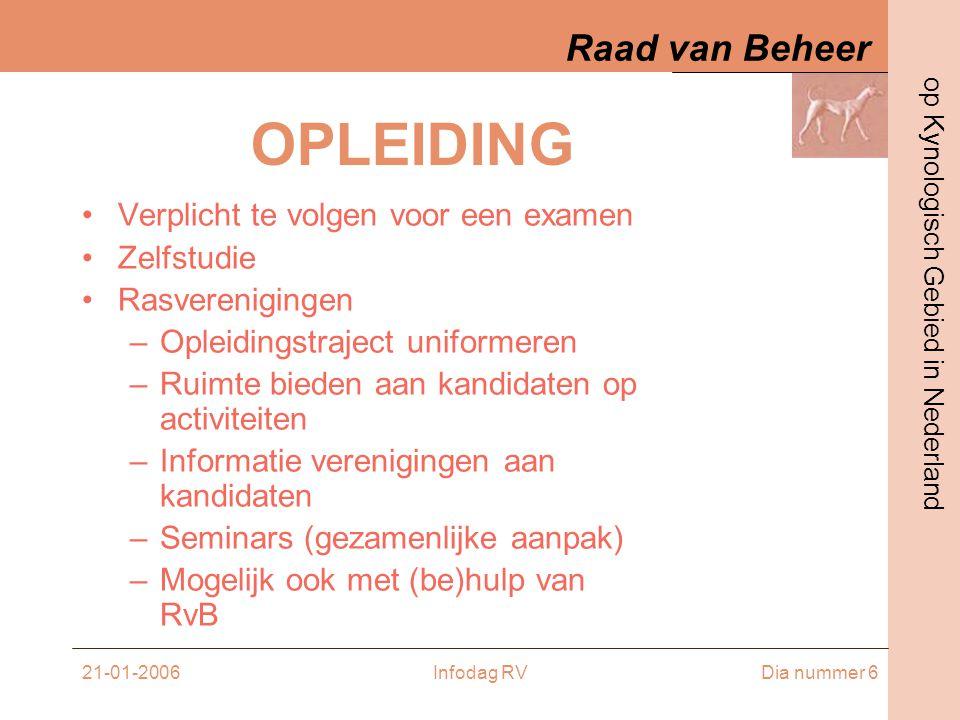 Raad van Beheer op Kynologisch Gebied in Nederland 21-01-2006Infodag RVDia nummer 7 Opbouw keurverslag •Totaalbeeld / Type / Toplijn •Hoofd (oordracht / stop / verhoudingen / ogen / oren / gebit) •Hals en rug / onderbelijning •Lichaam / hoekingen / benen / bone •Bespiering / beharing / conditie •Gangwerk •Karakter