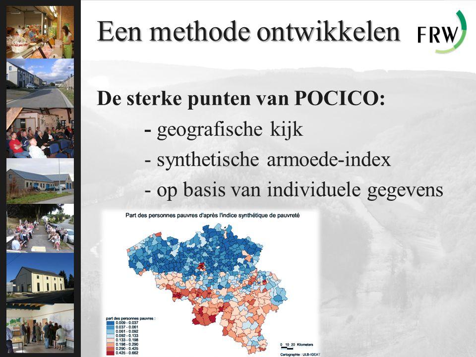 Een methode ontwikkelen De sterke punten van POCICO: - geografische kijk - synthetische armoede-index - op basis van individuele gegevens … We beginnen de sluier op te tillen …