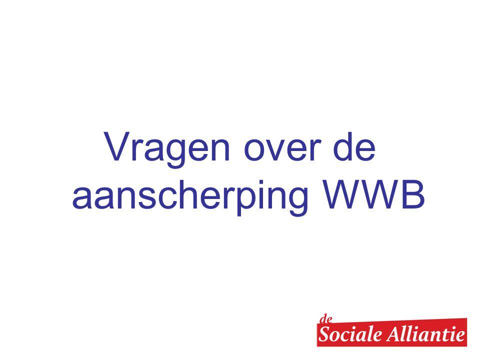 Vragen over de aanscherping WWB