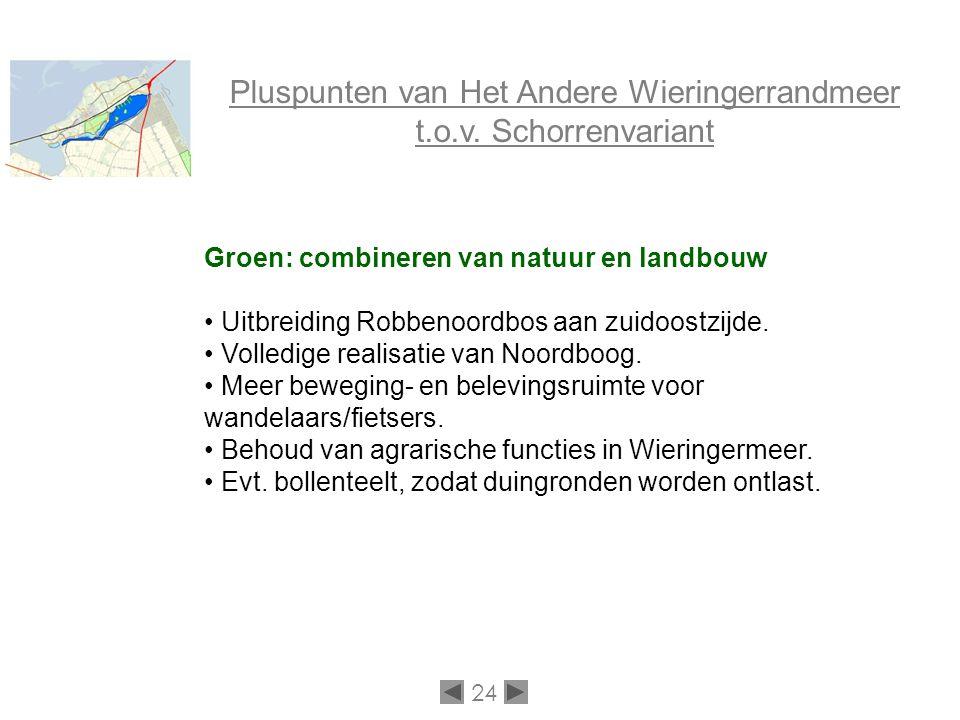 24 Groen: combineren van natuur en landbouw • Uitbreiding Robbenoordbos aan zuidoostzijde.