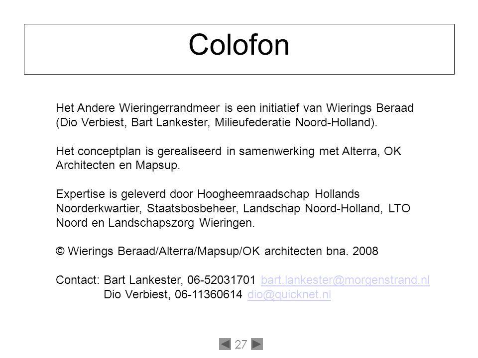 27 Colofon Het Andere Wieringerrandmeer is een initiatief van Wierings Beraad (Dio Verbiest, Bart Lankester, Milieufederatie Noord-Holland).
