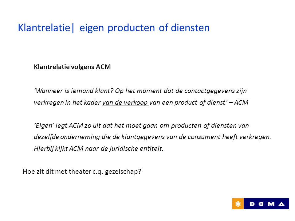 Klantrelatie volgens ACM 'Wanneer is iemand klant? Op het moment dat de contactgegevens zijn verkregen in het kader van de verkoop van een product of