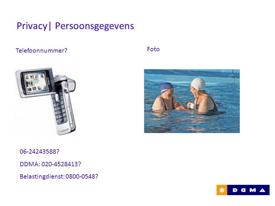 Privacy| Persoonsgegevens Telefoonnummer? 06-24243588? DDMA: 020-4528413? Belastingdienst: 0800-0548? Foto