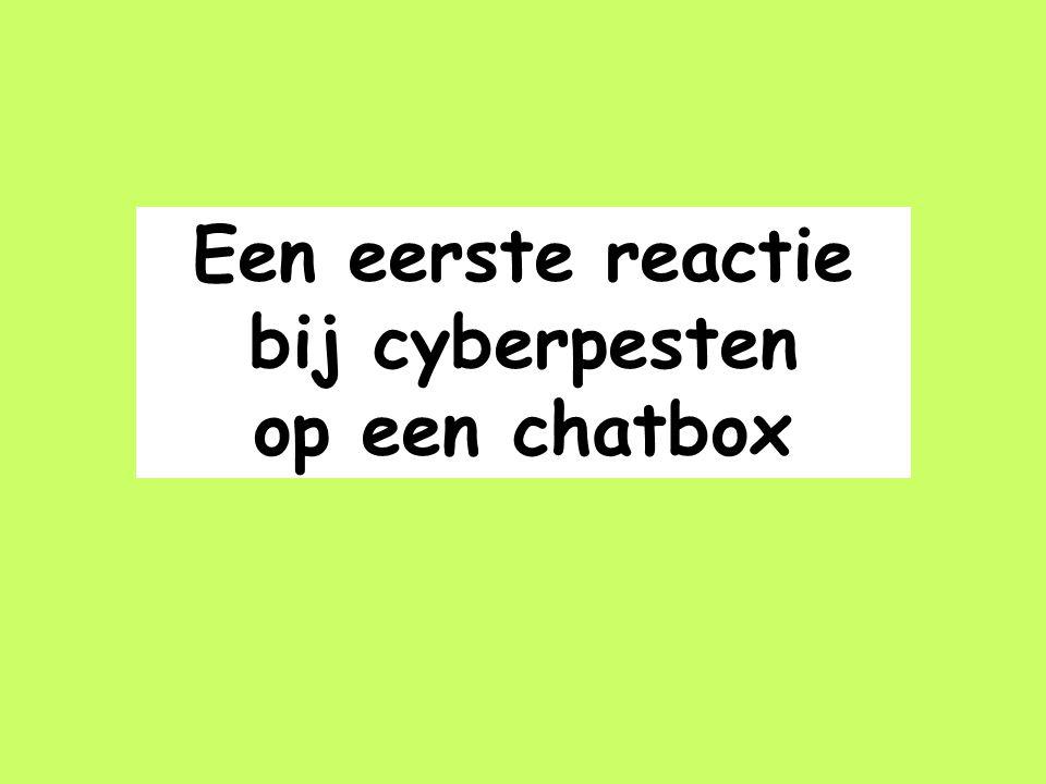 Een eerste reactie bij cyberpesten op een chatbox