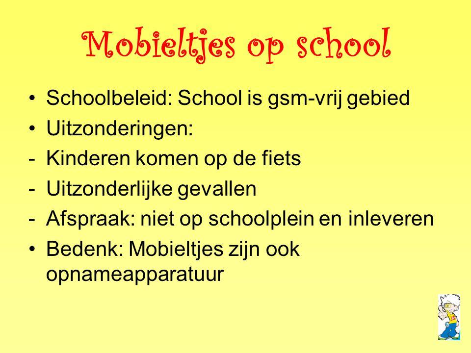 Mobieltjes op school •Schoolbeleid: School is gsm-vrij gebied •Uitzonderingen: -Kinderen komen op de fiets -Uitzonderlijke gevallen -Afspraak: niet op