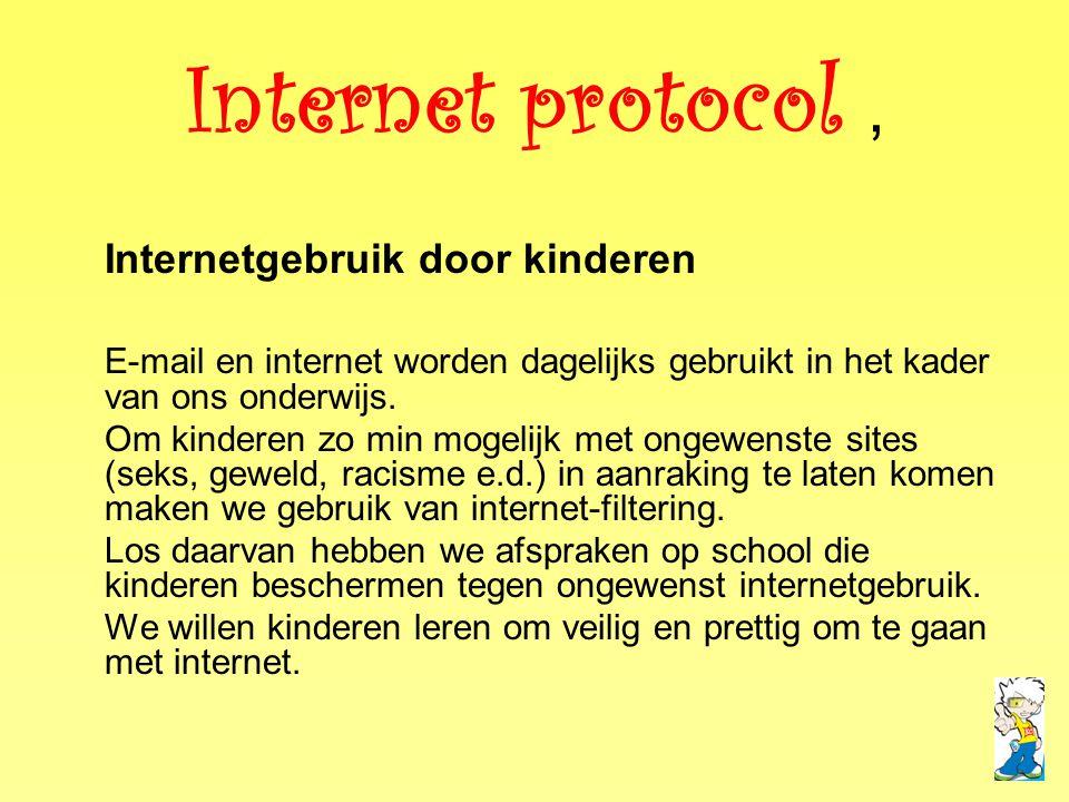 Internet protocol, Internetgebruik door kinderen E-mail en internet worden dagelijks gebruikt in het kader van ons onderwijs. Om kinderen zo min mogel