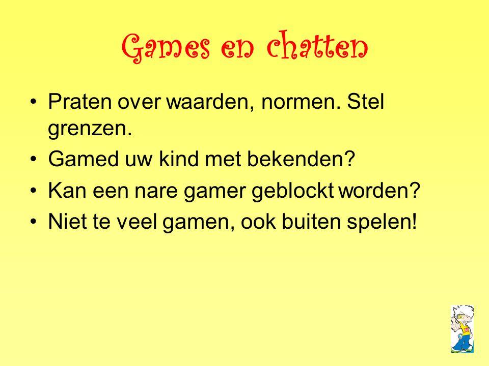 Games en chatten •Praten over waarden, normen. Stel grenzen. •Gamed uw kind met bekenden? •Kan een nare gamer geblockt worden? •Niet te veel gamen, oo
