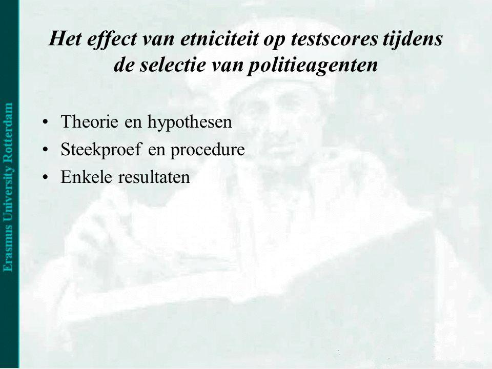 studie 1a (deel1) Het effect van etniciteit op testscores tijdens de selectie van politieagenten •Theorie en hypothesen •Steekproef en procedure •Enkele resultaten