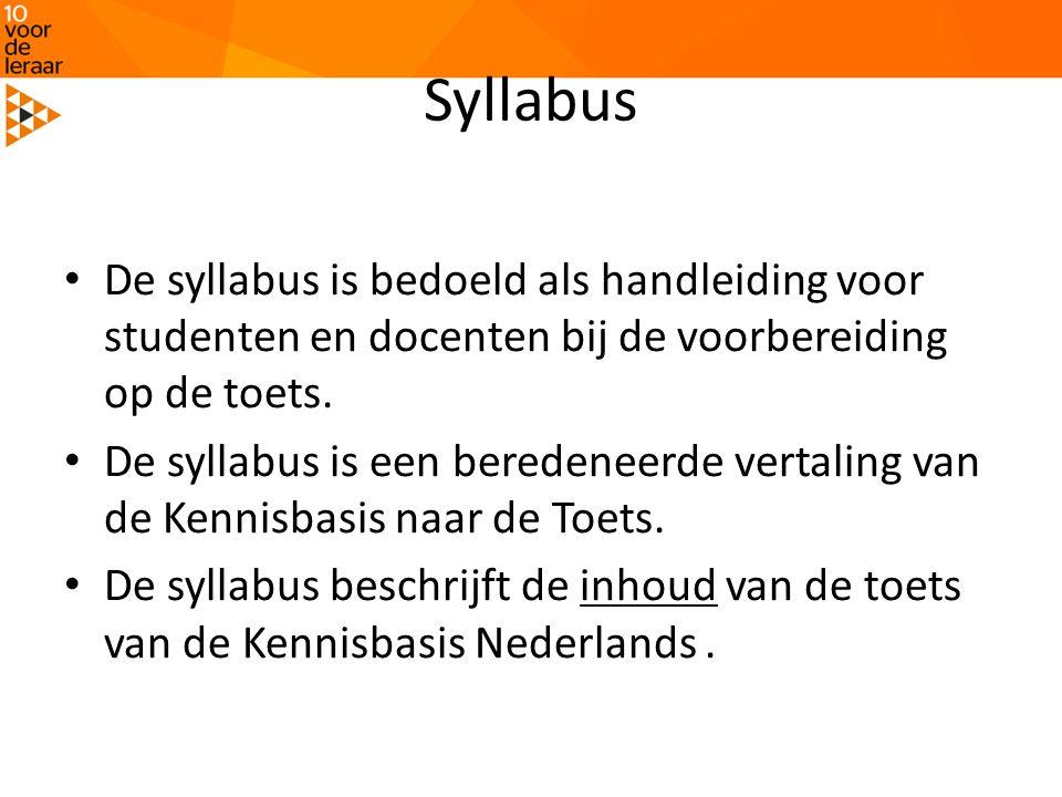 Syllabus • De syllabus is bedoeld als handleiding voor studenten en docenten bij de voorbereiding op de toets. • De syllabus is een beredeneerde verta