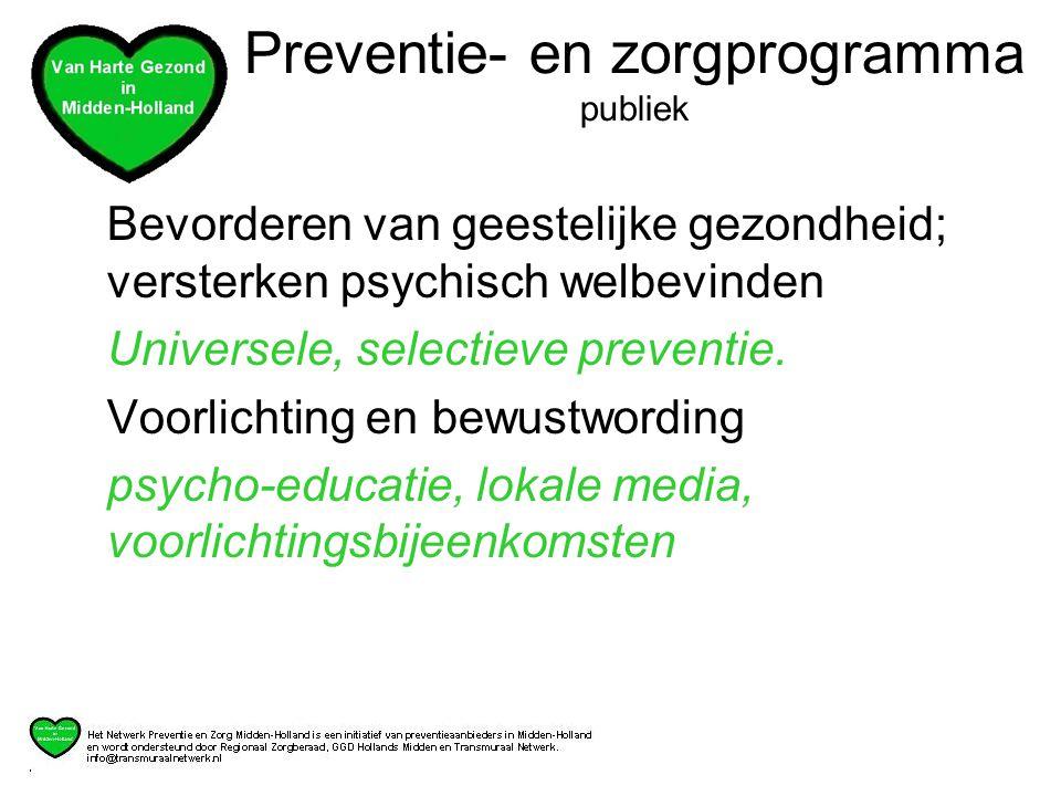 Bevorderen van geestelijke gezondheid; versterken psychisch welbevinden Universele, selectieve preventie.