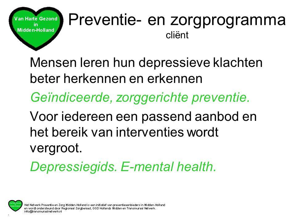 Mensen leren hun depressieve klachten beter herkennen en erkennen Geïndiceerde, zorggerichte preventie.
