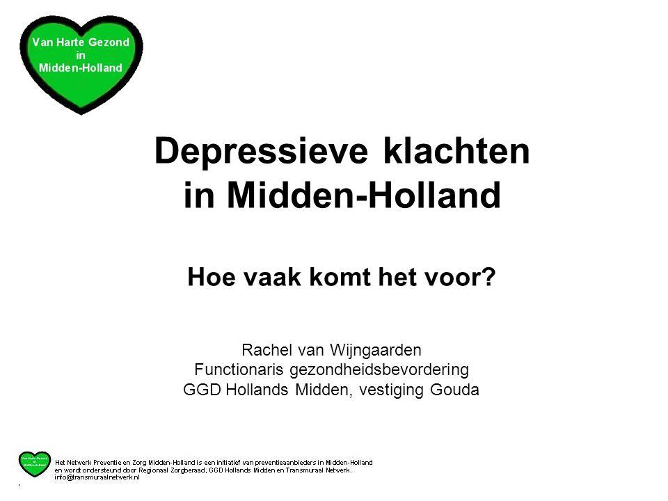 Rachel van Wijngaarden Functionaris gezondheidsbevordering GGD Hollands Midden, vestiging Gouda Depressieve klachten in Midden-Holland Hoe vaak komt het voor?