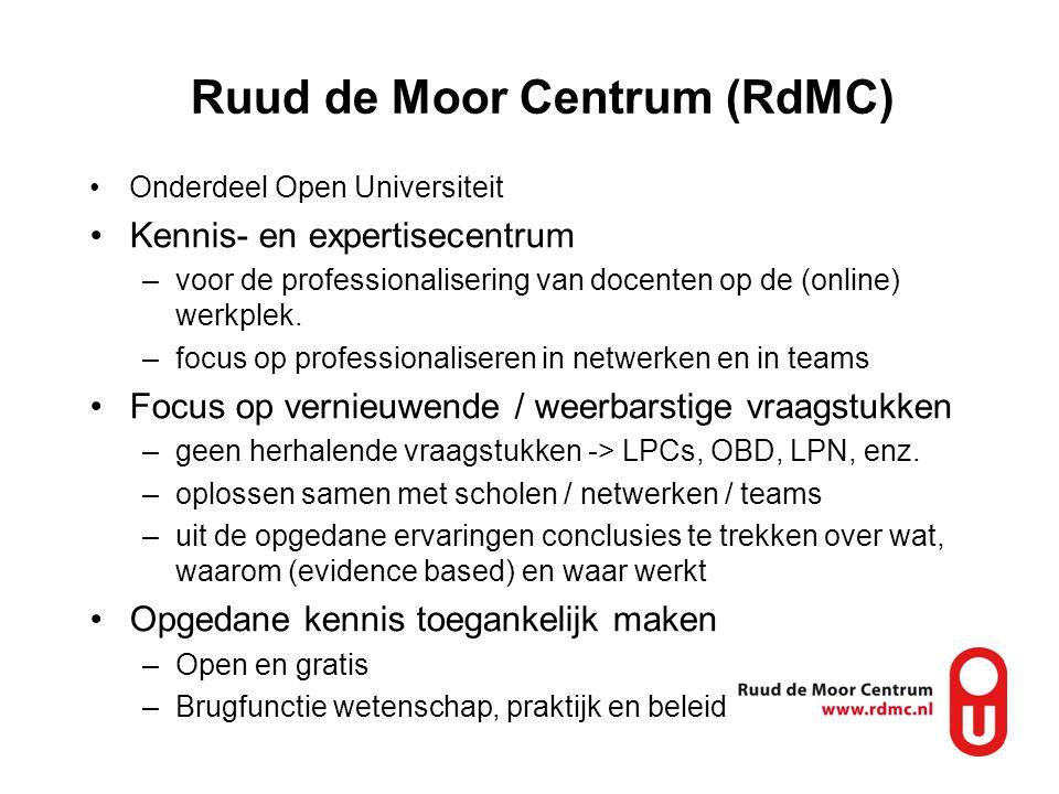 Ruud de Moor Centrum (RdMC) •Onderdeel Open Universiteit •Kennis- en expertisecentrum –voor de professionalisering van docenten op de (online) werkple