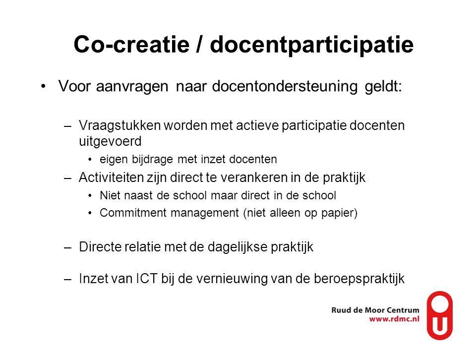 Co-creatie / docentparticipatie •Voor aanvragen naar docentondersteuning geldt: –Vraagstukken worden met actieve participatie docenten uitgevoerd •eig