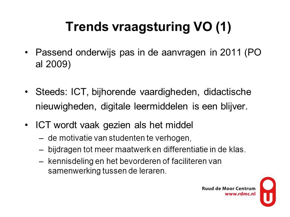 Trends vraagsturing VO (1) •Passend onderwijs pas in de aanvragen in 2011 (PO al 2009) •Steeds: ICT, bijhorende vaardigheden, didactische nieuwigheden