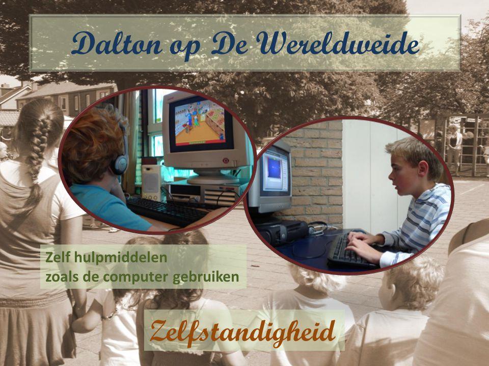 Zelf hulpmiddelen zoals de computer gebruiken Zelfstandigheid Dalton op De Wereldweide