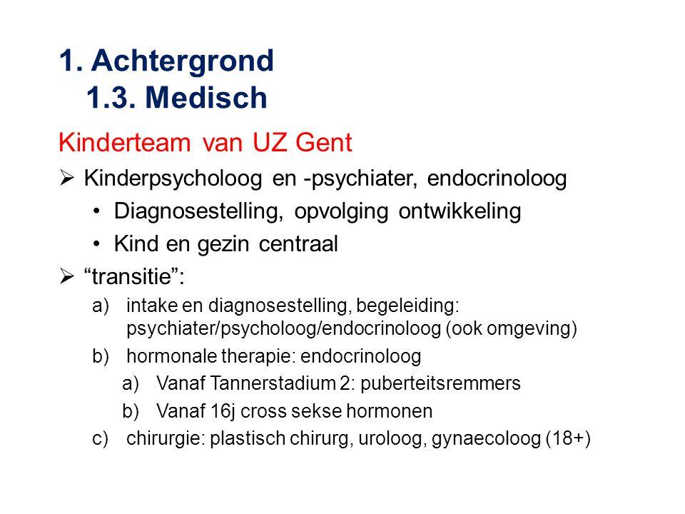 """Kinderteam van UZ Gent  Kinderpsycholoog en -psychiater, endocrinoloog •Diagnosestelling, opvolging ontwikkeling •Kind en gezin centraal  """"transitie"""