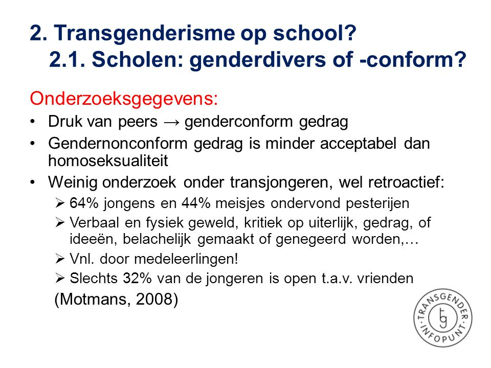 2.Transgenderisme op school. 2.1. Scholen: genderdivers of -conform.