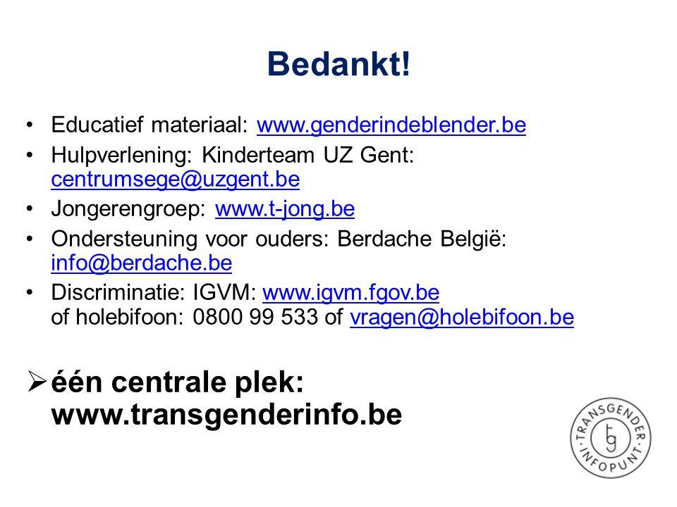 •Educatief materiaal: www.genderindeblender.bewww.genderindeblender.be •Hulpverlening: Kinderteam UZ Gent: centrumsege@uzgent.be centrumsege@uzgent.be