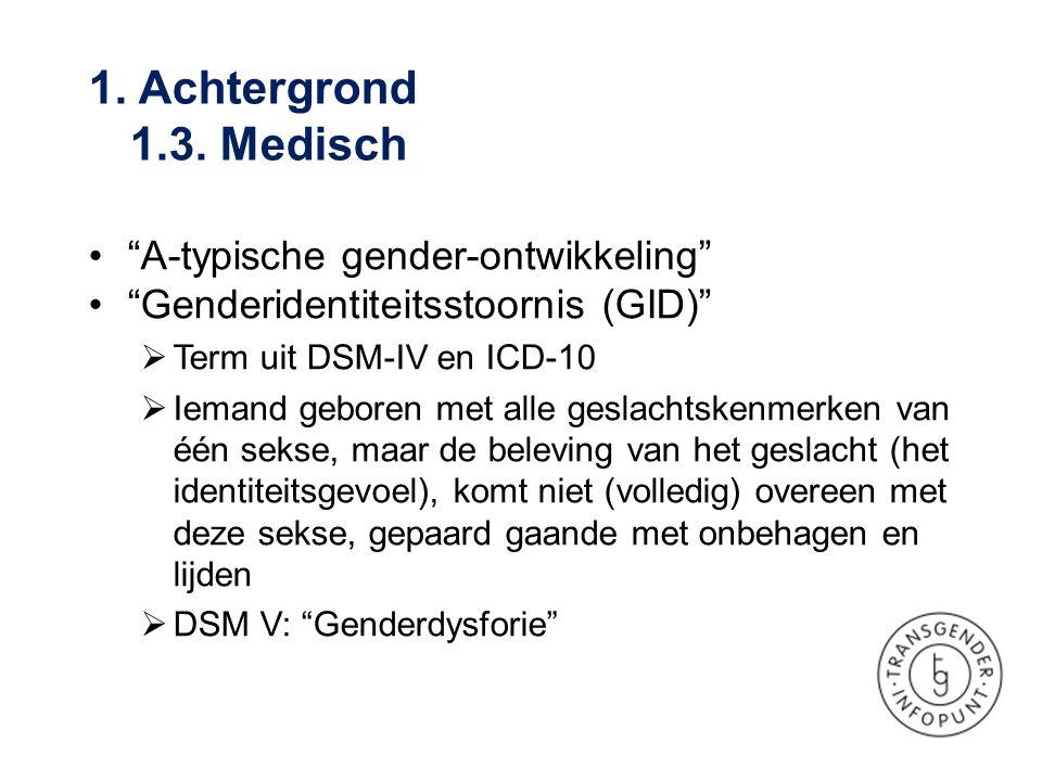 """•""""A-typische gender-ontwikkeling"""" •""""Genderidentiteitsstoornis (GID)""""  Term uit DSM-IV en ICD-10  Iemand geboren met alle geslachtskenmerken van één"""