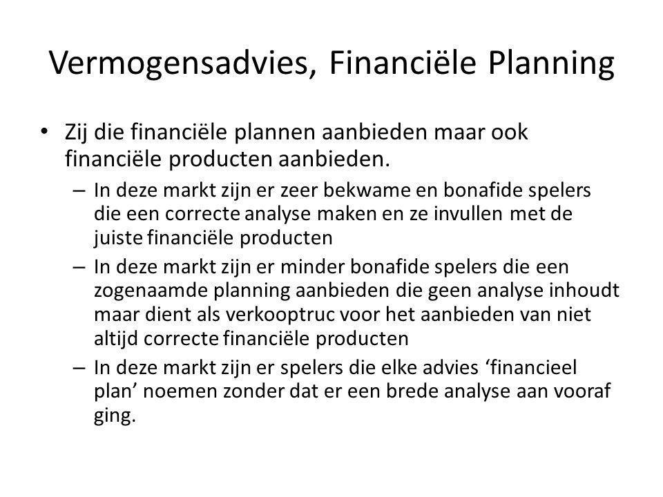 Vermogensadvies, Financiële Planning • Zij die financiële plannen aanbieden maar ook financiële producten aanbieden.