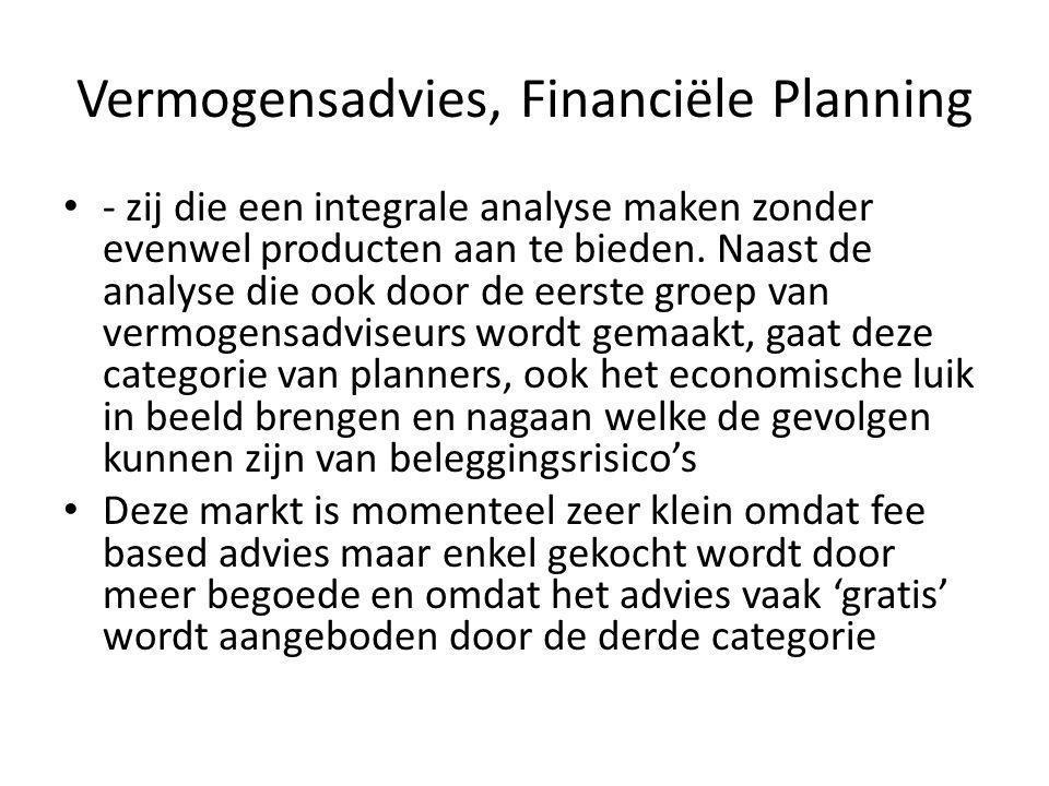 Vermogensadvies, Financiële Planning • - zij die een integrale analyse maken zonder evenwel producten aan te bieden.