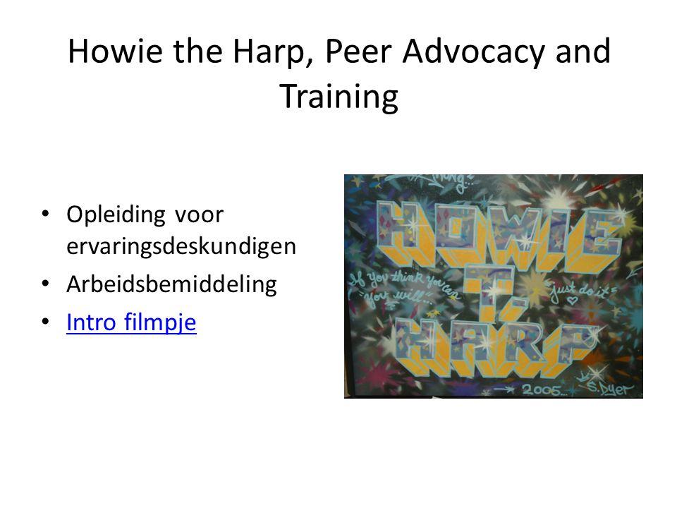 Howie the Harp, Peer Advocacy and Training • Opleiding voor ervaringsdeskundigen • Arbeidsbemiddeling • Intro filmpje Intro filmpje